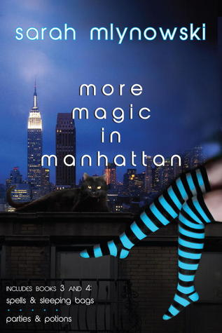 Magic in Manhattan Volume Two: Spells & Sleeping Bags/Parties & Potions (Magic in Manhattan, #3-4)