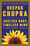 Ageless Body, Timeless Mind by Deepak Chopra
