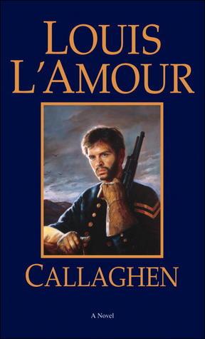 Callaghen by Louis L'Amour