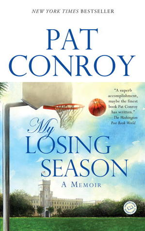 My Losing Season by Pat Conroy