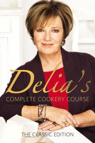 Delia's Complete Cookery Course by Delia Smith