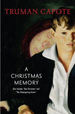 A Christmas Memory, including One Christmas and The Thanksgiv... by Truman Capote