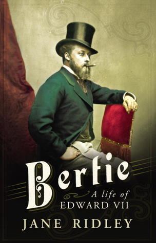 Bertie: A Life of Edward VII EPUB