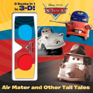Air Mater and Other Tall Tales!: 3 Books in 1 (Disney/Pixar Cars)