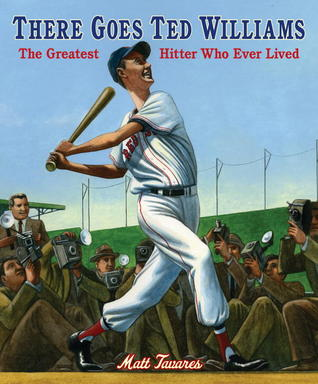 There Goes Ted Williams: The Greatest Hitter Who Ever Lived