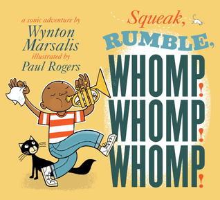 Squeak, Rumble, Whomp! Whomp! Whomp! by Wynton Marsalis