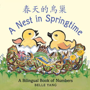 a nest in springtime a mandarin chinese english bilingual book of numbers