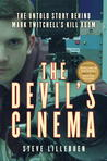 The Devil's Cinema: The Untold Story Behind Mark Twitchell's Kill Room