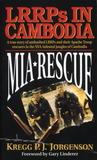 MIA Rescue: LRRPs In Cambodia