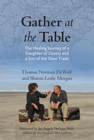 gather-at-the-table-the-healing-journey-of-a-daughter-of-slavery-and-a-son-of-the-slave-trade