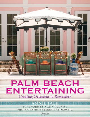 Palm Beach Entertaining by Annie  Falk