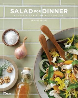 Salad for Dinner by Jeanne Kelley