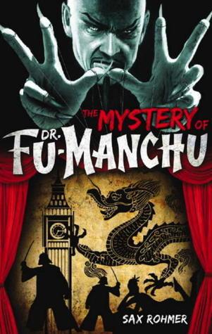 The Mystery of Dr. Fu-Manchu (Fu Manchu #1)
