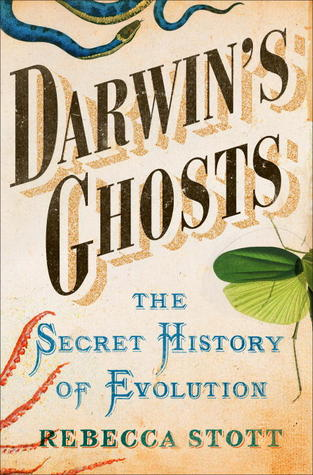 Darwin's Ghosts: The Secret History of Evolution