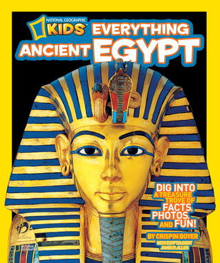 Everything Ancient Egypt (National Geographic Kids)