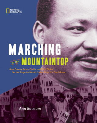 Marching to the Mountaintop: How Poverty, Labor Fights and Civil Rights Set the Stage for Martin Luther King Jr.'s Final Hours