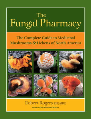 The Fungal Pharmacy: The Complete Guide to Medicinal Mushrooms and Lichens of North America PDF Download