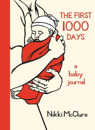 The First 1000 Days: A Baby Journal