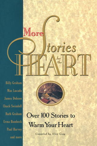 More Stories for the Heart: The Second Collection - Alice Gray