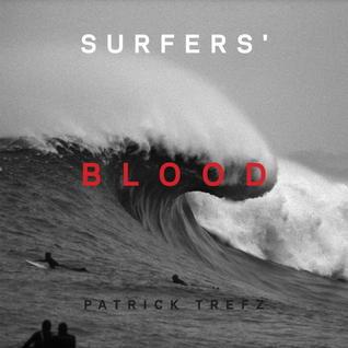 Surfers' Blood por Patrick Trefz, Joel Patterson, Margaret Cohen, Rusty Long