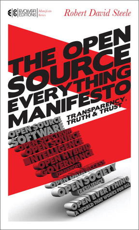 The Open-Source Everything Manifesto: Transparency, Truth, and Trust par Robert David Steele, Howard Bloom