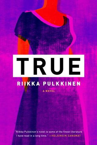 True by Riikka Pulkkinen