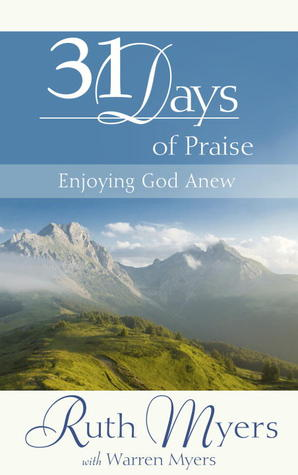 31 Days of Praise by Ruth Myers