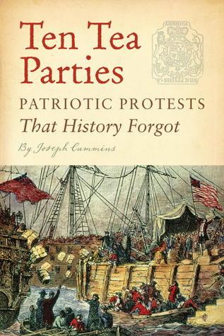 Ten Tea Parties: Patriotic Protests That History Forgot
