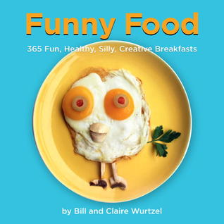 Funny Food by Bill Wurtzel