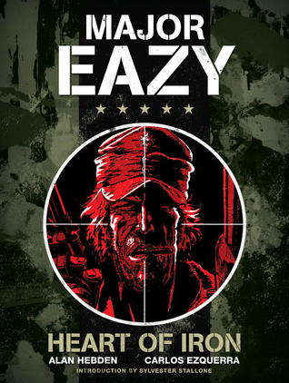 Major Eazy: Heart of Iron: Volume 1