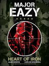 Major Eazy: Heart of Iron: Volume 1