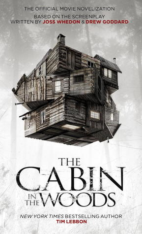 Ebook The Cabin in the Woods: The Official Movie Novelization by Tim Lebbon PDF!