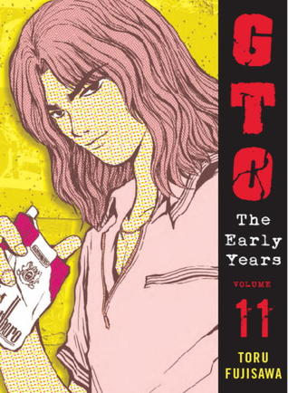 GTO: The Early Years  -- Shonan Junai Gumi Volume 11