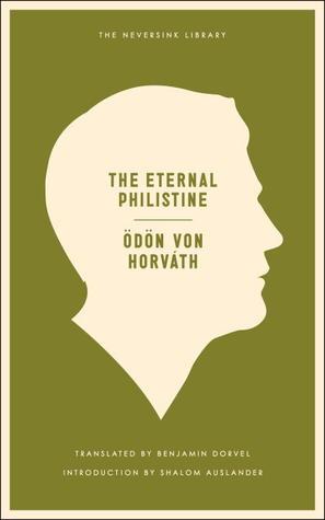 The Eternal Philistine by Ödön von Horváth