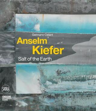 Anselm Kiefer: Salt of the Earth