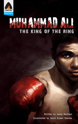 Muhammad Ali: The King of the Ring: A Graphic Novel