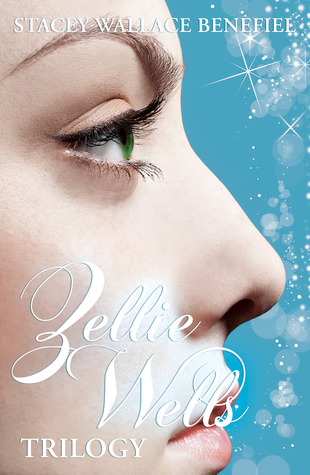 Zellie Wells Trilogy by Stacey Wallace Benefiel