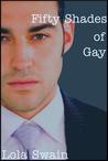 Fifty Shades of Gay (Fifty Shades of Gay, #4)