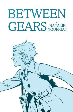 Between Gears by Natalie Nourigat