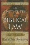 The Institutes of Biblical Law: Law And Society, Volume 2 of 3