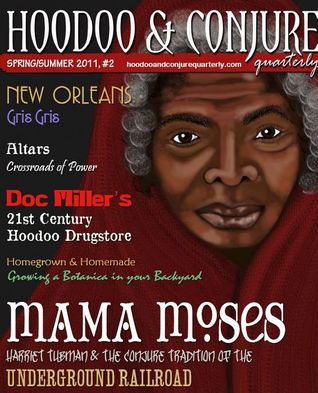 Hoodoo and Conjure Quarterly: A Journal of New Orleans Voodoo, Hoodoo, Southern Folk Magic and Folklore (Volume 1, Issue 2)