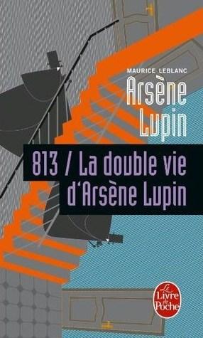 813 / La double vie d'Arsène Lupin