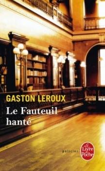 Le Fauteuil hanté by Gaston Leroux