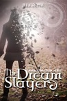 The Dream Slayer (The Dream Slayer, #1)