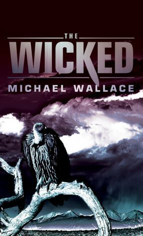 The Wicked by Michael  Wallace
