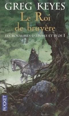 Le Roi de bruyère (Les royaumes d'épines et d'os, #1)