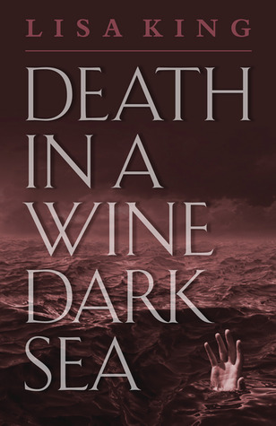 Death in a Wine Dark Sea by Lisa King