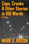 Cops, Crooks & Other Stories in 100 Words: 101 Tales