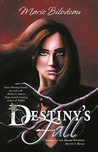 Destiny's Fall by Marie Bilodeau