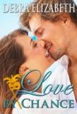 Love by Chance by Debra Elizabeth